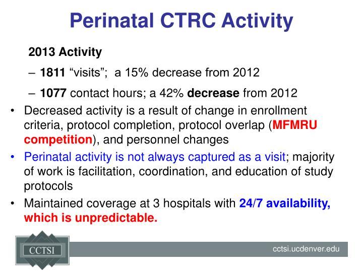 Perinatal CTRC Activity