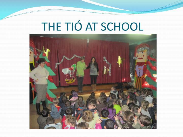 THE TIÓ AT SCHOOL
