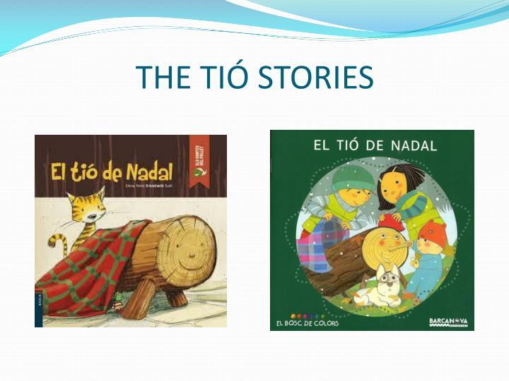 THE TIÓ STORIES