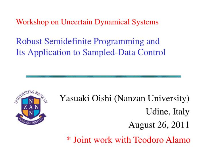 Workshop on Uncertain Dynamical Systems