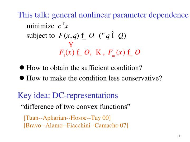 This talk: general nonlinear parameter dependence