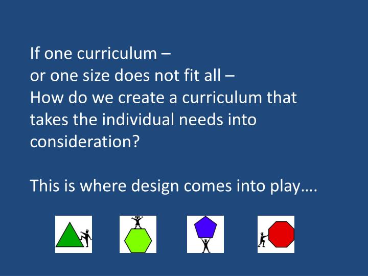 If one curriculum –