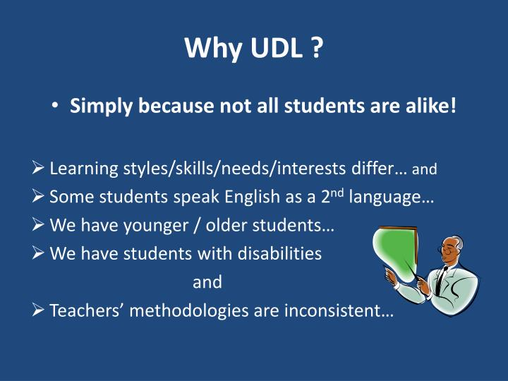 Why UDL ?