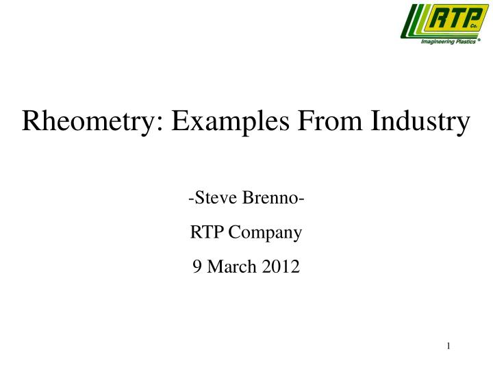 Rheometry: Examples From Industry