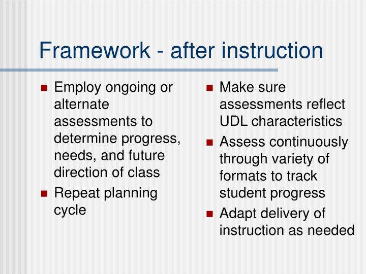 Employ ongoing or alternate assessments to determine progress, needs, and future direction of class