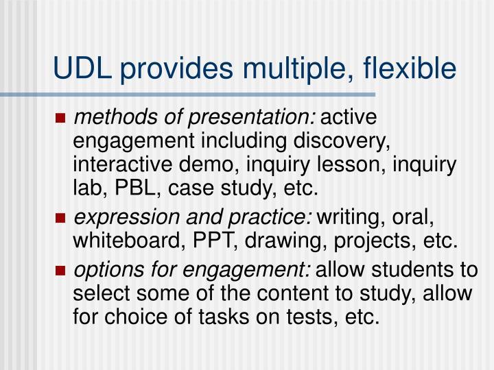 UDL provides multiple, flexible