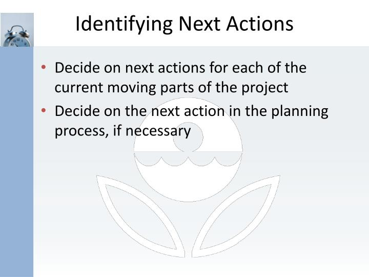 Identifying Next Actions