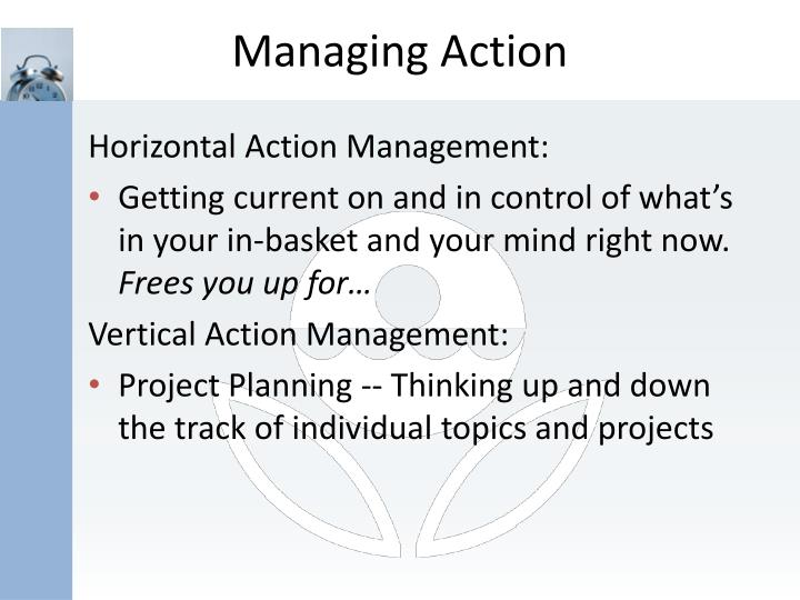 Managing Action