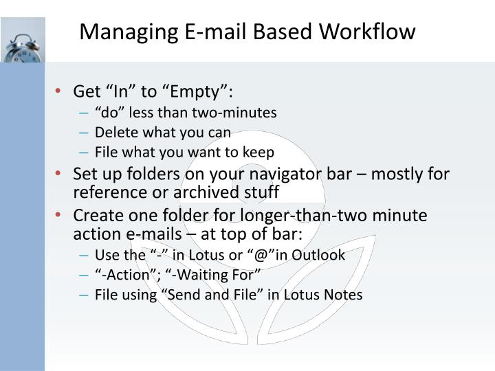 Managing E-mail Based Workflow