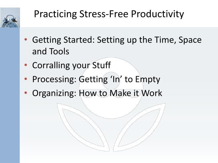 Practicing Stress-Free Productivity