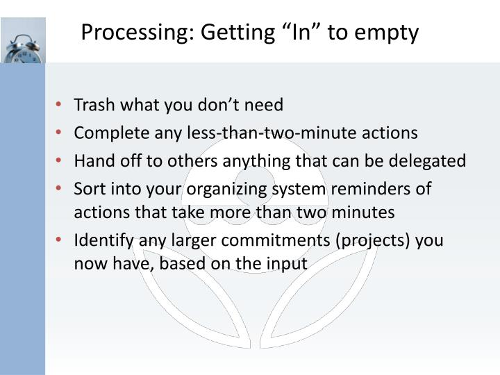 """Processing: Getting """"In"""" to empty"""