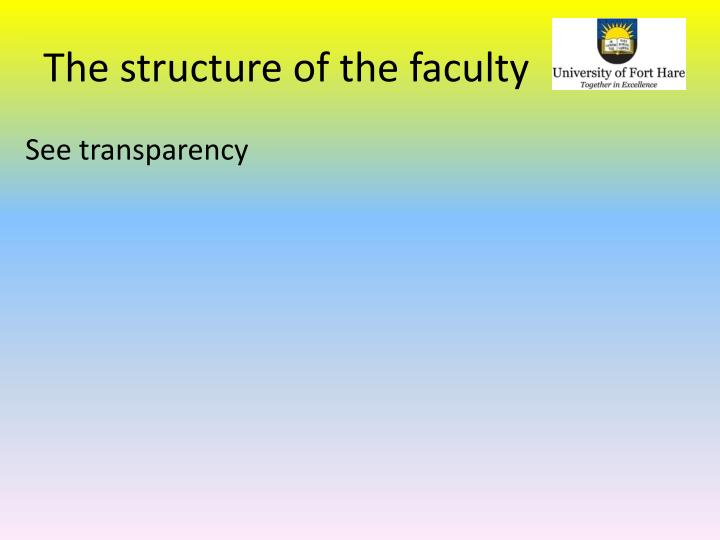 The structure of the faculty