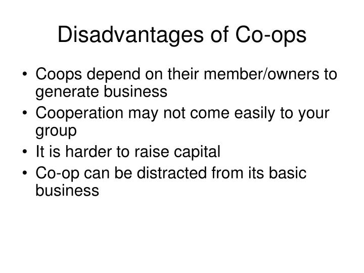 Disadvantages of Co-ops