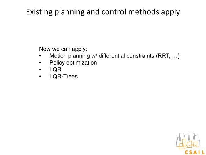 Existing planning and control methods apply
