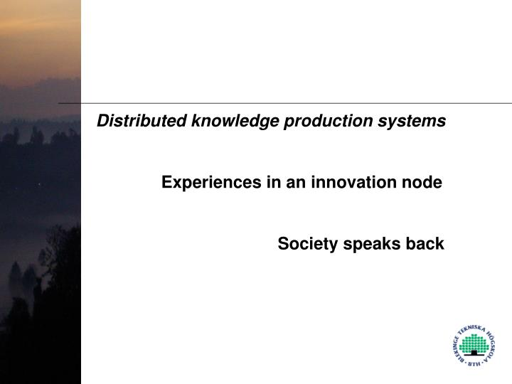 Distributed knowledge production systems