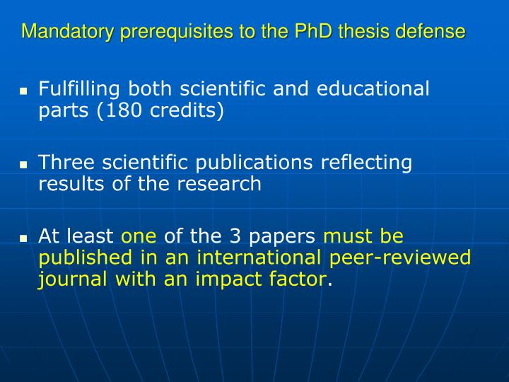 Mandatory prerequisites to the PhD thesis defense