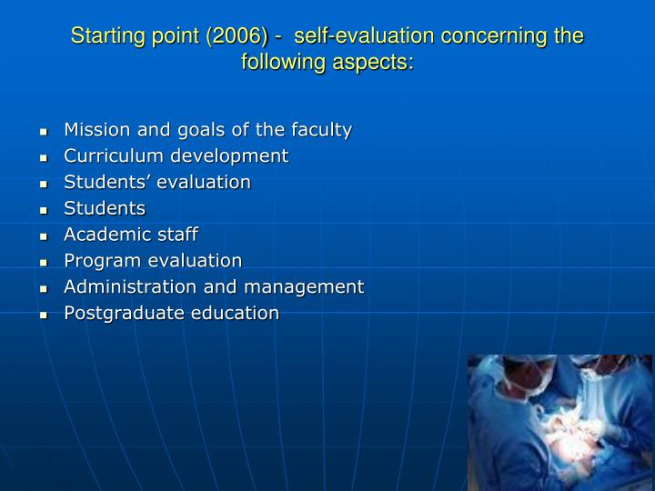 Starting point (2006) -  self-evaluation concerning the following aspects: