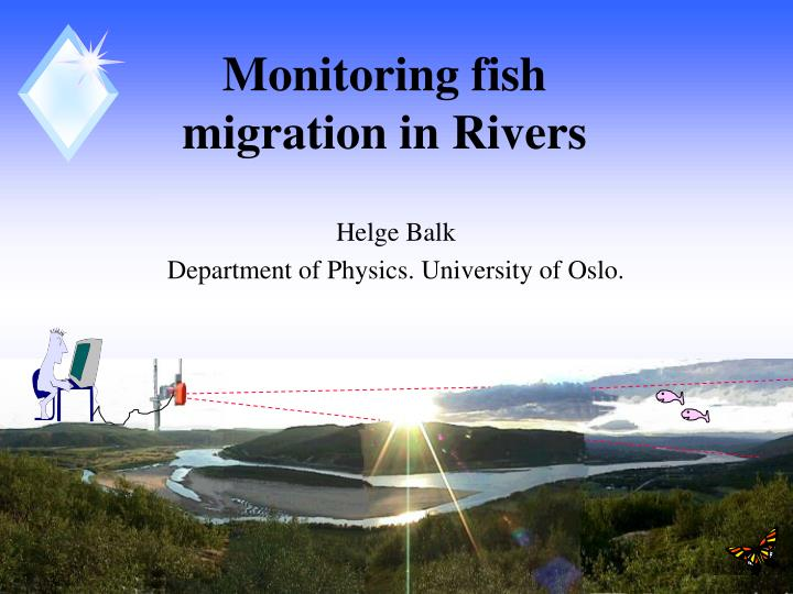 Monitoring fish migration in Rivers