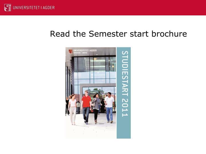 Read the Semester start brochure