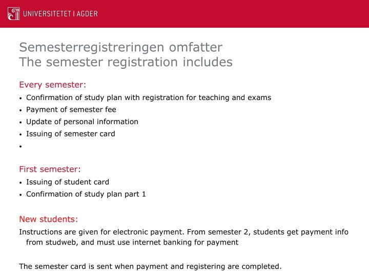 Semesterregistreringen omfatter
