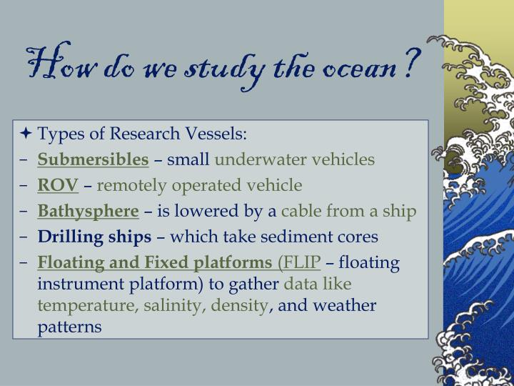 How do we study the ocean?