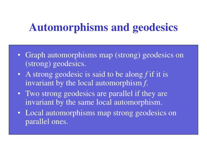Automorphisms and geodesics