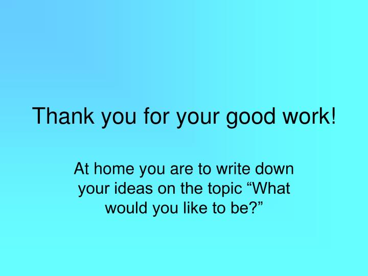 Thank you for your good work!