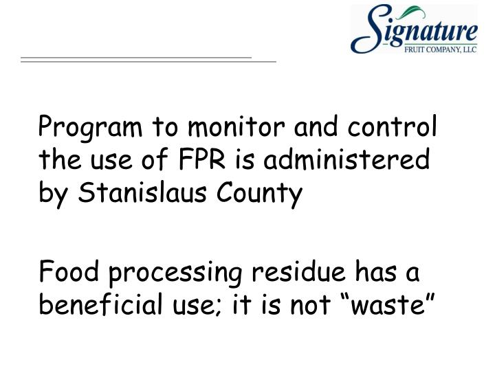 Program to monitor and control the use of FPR is administered by Stanislaus County
