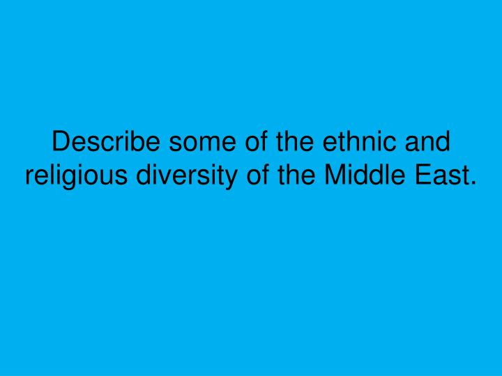 Describe some of the ethnic and religious diversity of the Middle East.