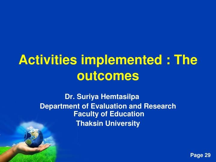 Activities implemented : The outcomes