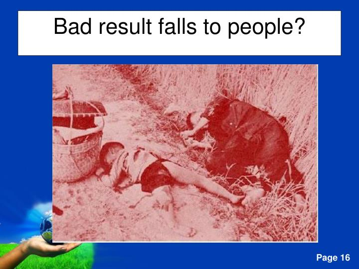 Bad result falls to people?