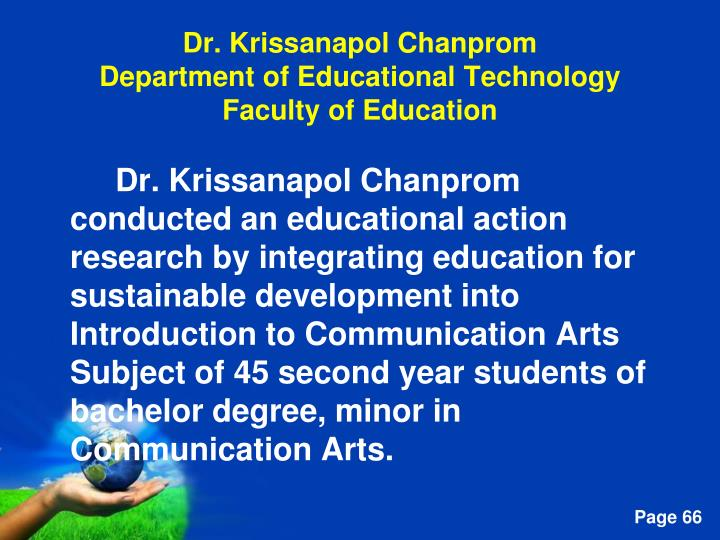 Dr. Krissanapol Chanprom conducted an educational action research by integrating education for sustainable development into Introduction to Communication Arts Subject of 45 second year students of bachelor degree, minor in Communication Arts.