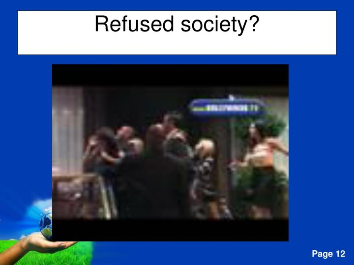 Refused society?