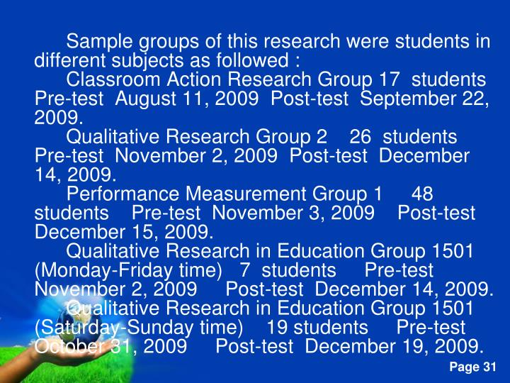 Sample groups of this research were students in different subjects as followed :