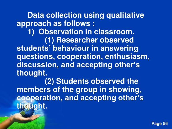 Data collection using qualitative approach as follows :