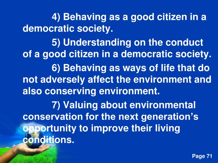 4) Behaving as a good citizen in a democratic society.