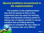 special problems encountered in the implementation
