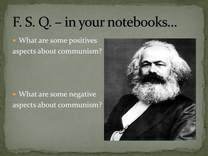 F. S. Q. – in your notebooks…