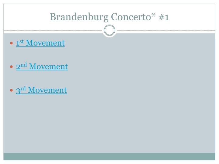 Brandenburg Concerto* #1