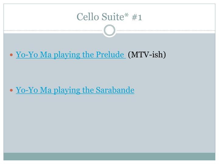 Cello Suite* #1