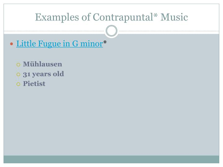 Examples of Contrapuntal* Music