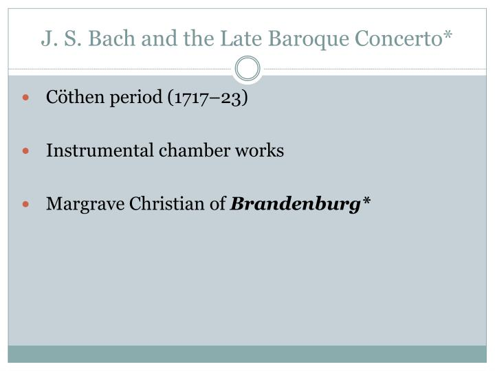 J. S. Bach and the Late Baroque Concerto*