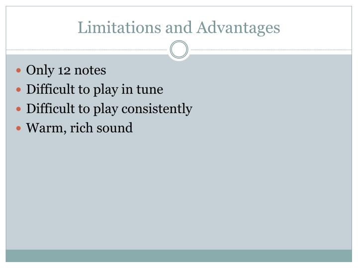 Limitations and Advantages
