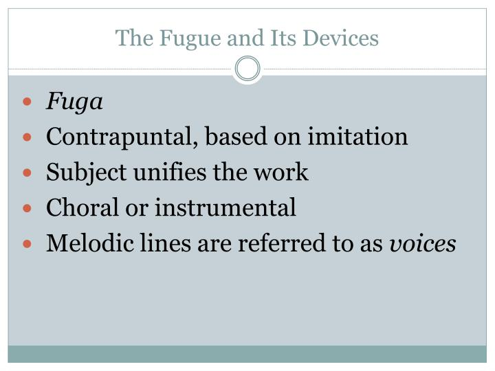 The Fugue and Its Devices