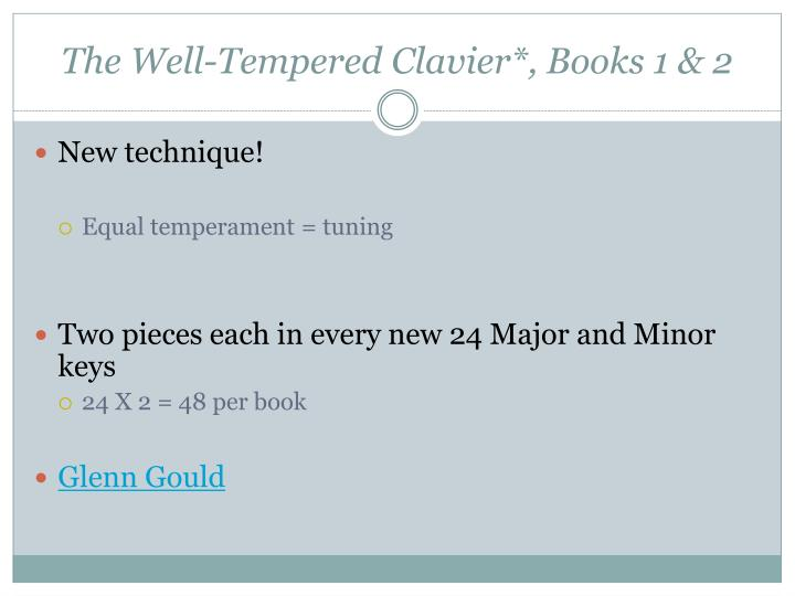 The Well-Tempered Clavier*, Books 1 & 2