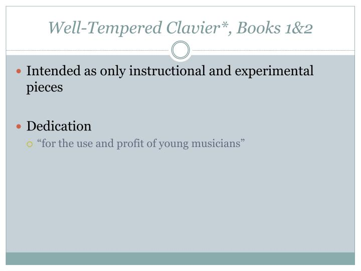 Well-Tempered Clavier*, Books 1&2