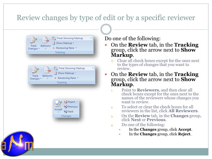 Review changes by type of edit or by a specific reviewer