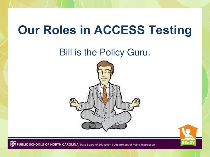 Our Roles in ACCESS Testing