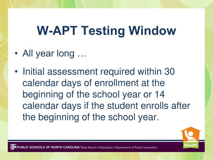 W-APT Testing Window