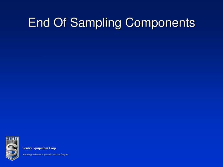End Of Sampling Components
